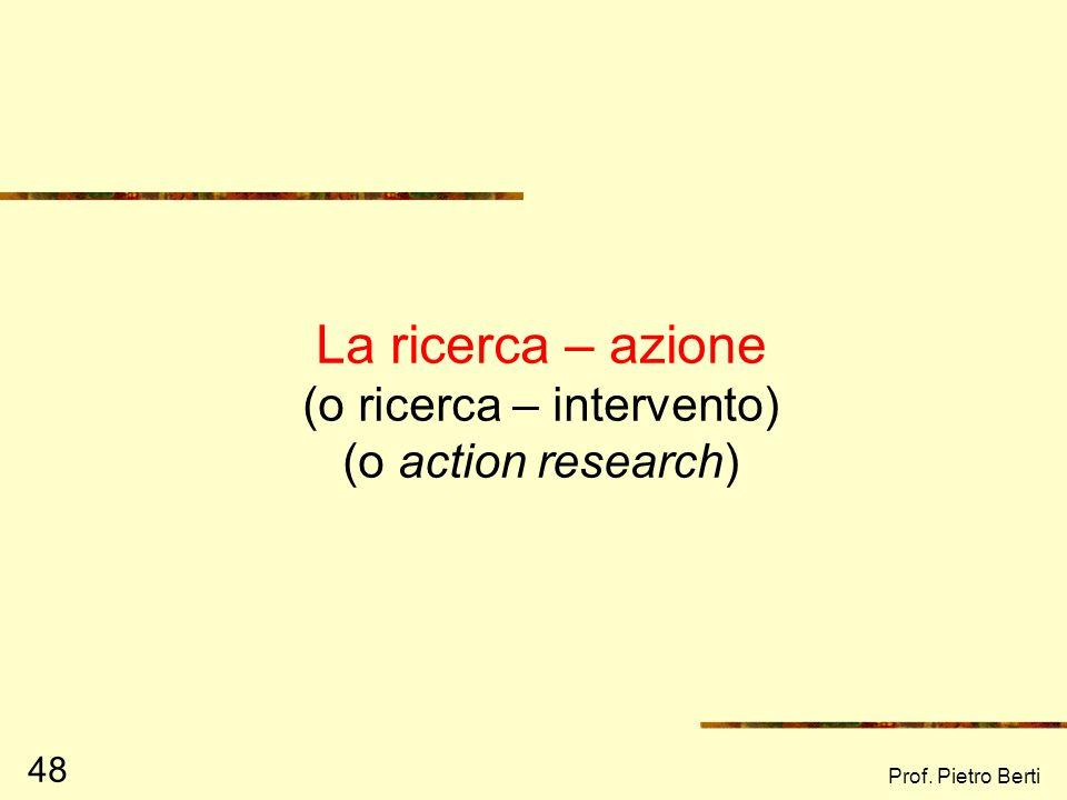 Prof. Pietro Berti 47 I Focus group Il Focus group è una intervista – discussione di gruppo, che mira ad indagare le opinioni personali rispetto ad un