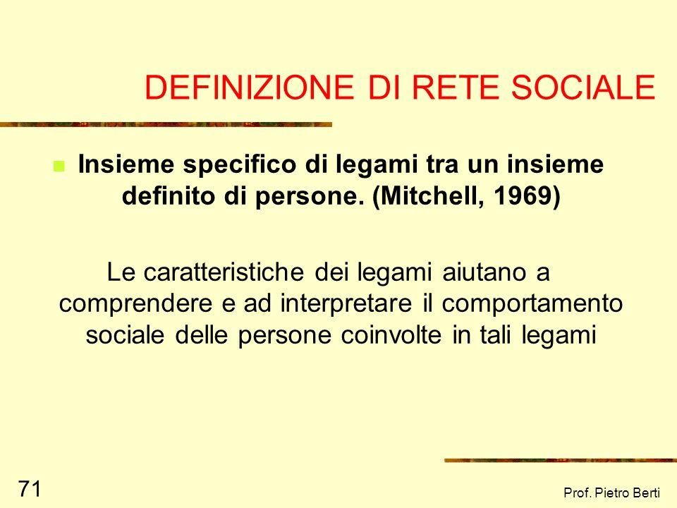 Prof. Pietro Berti 70 Il lavoro di rete