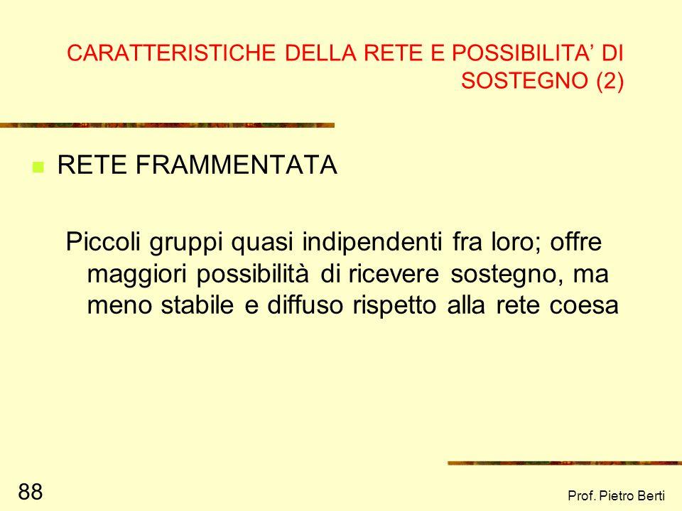 Prof. Pietro Berti 87 ESEMPIO DI RETE COESA ED OMOGENEA
