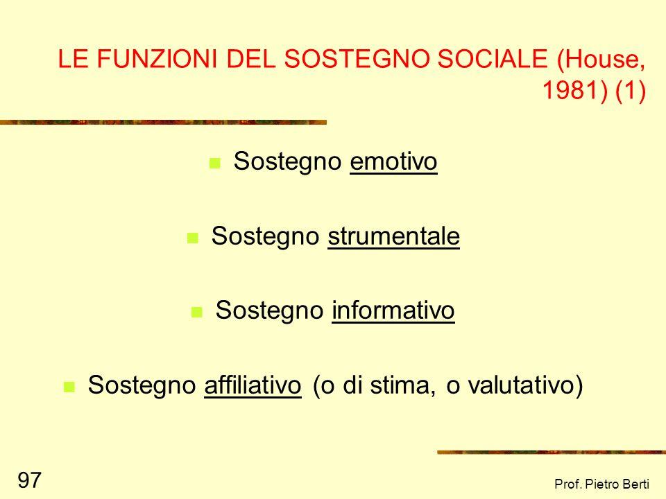 Prof. Pietro Berti 96 I diversi strumenti esistenti per la misura del sostegno sociale spesso misurano aspetti diversi, risultando così debolmente cor
