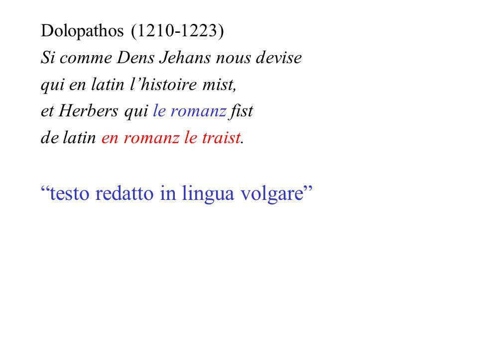 Dolopathos (1210-1223) Si comme Dens Jehans nous devise qui en latin lhistoire mist, et Herbers qui le romanz fist de latin en romanz le traist. testo