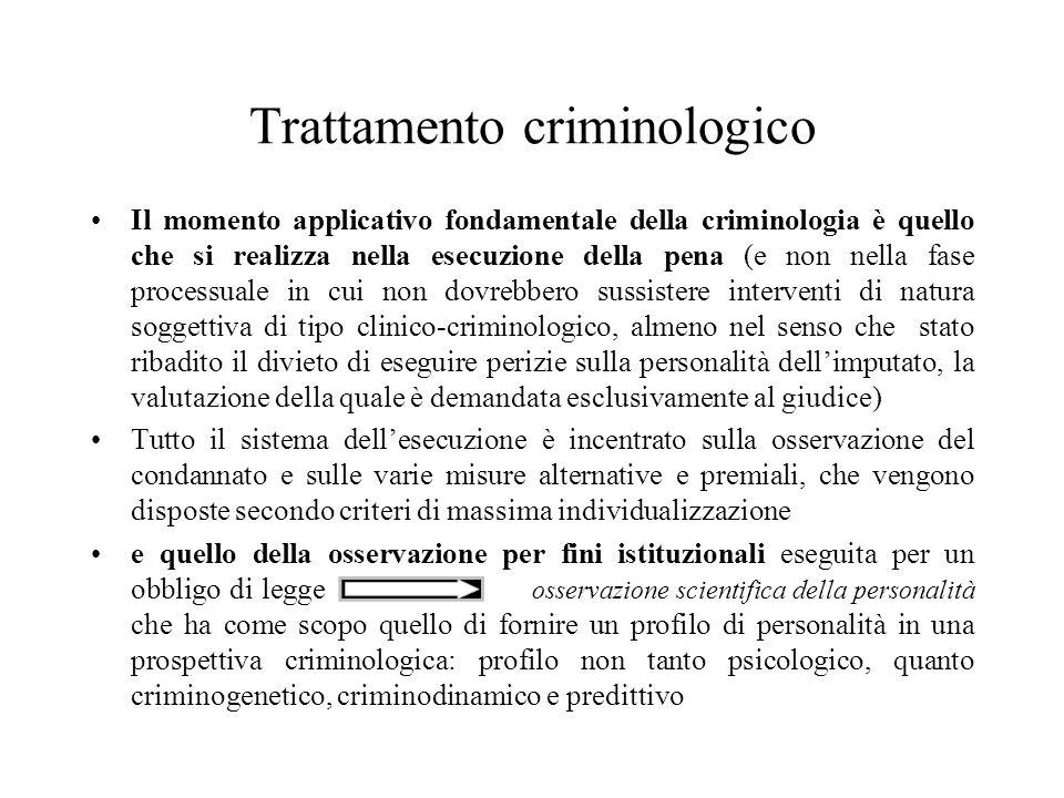 Il momento applicativo fondamentale della criminologia è quello che si realizza nella esecuzione della pena (e non nella fase processuale in cui non d