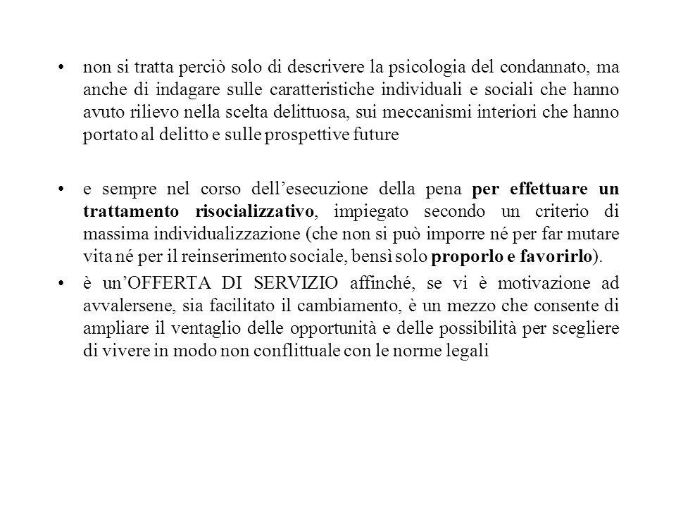 non si tratta perciò solo di descrivere la psicologia del condannato, ma anche di indagare sulle caratteristiche individuali e sociali che hanno avuto
