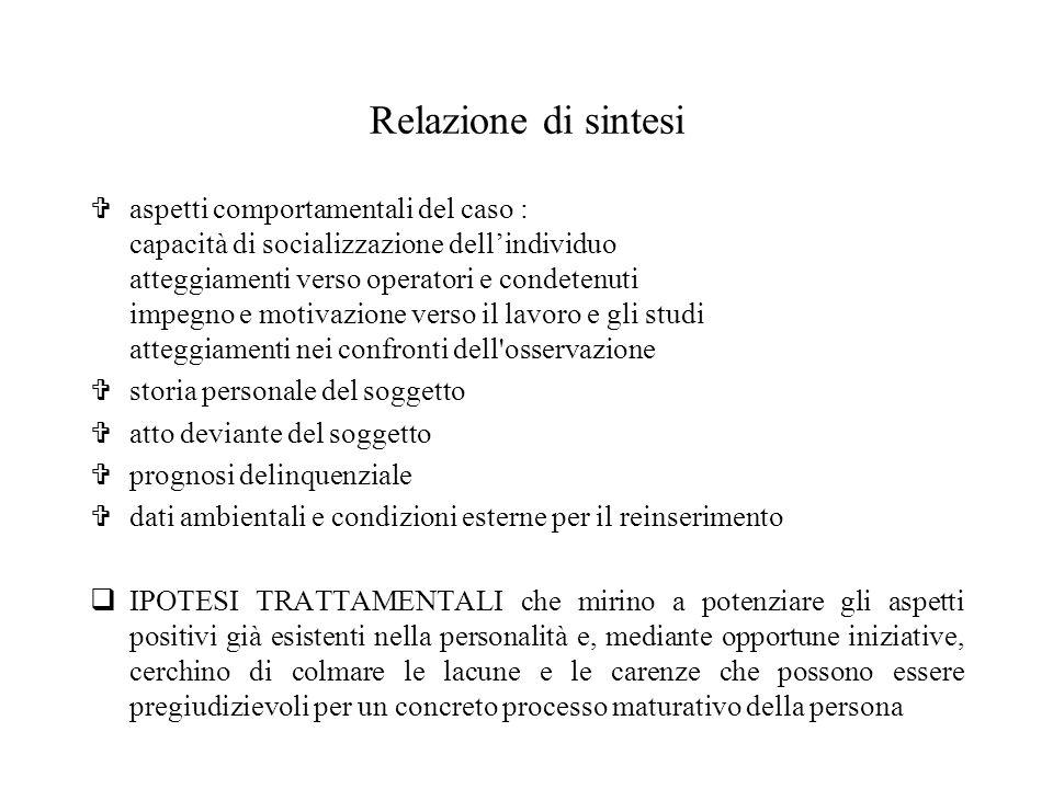 Relazione di sintesi Vaspetti comportamentali del caso : capacità di socializzazione dellindividuo atteggiamenti verso operatori e condetenuti impegno