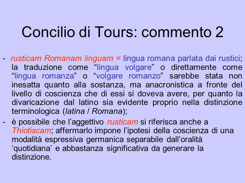 Concilio di Tours: commento 2 - rusticam Romanam linguam = lingua romana parlata dai rustici; la traduzione come lingua volgare o direttamente comelin