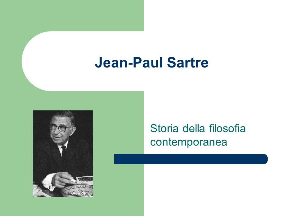 Jean-Paul Sartre (1905-1980) Per una psicologia fenomenologica Influsso di Husserl – intenzionalità della coscienza – la coscienza è sempre coscienza-di-qualcosa, cioè in- tenziona sempre un oggetto – la coscienza è costitutivamente trascendenza verso il mondo e le cose Influsso di Heidegger – luomo è essere-nel-mondo – lIo è una struttura relazionale costitutivamente aperta al mondo e agli altri