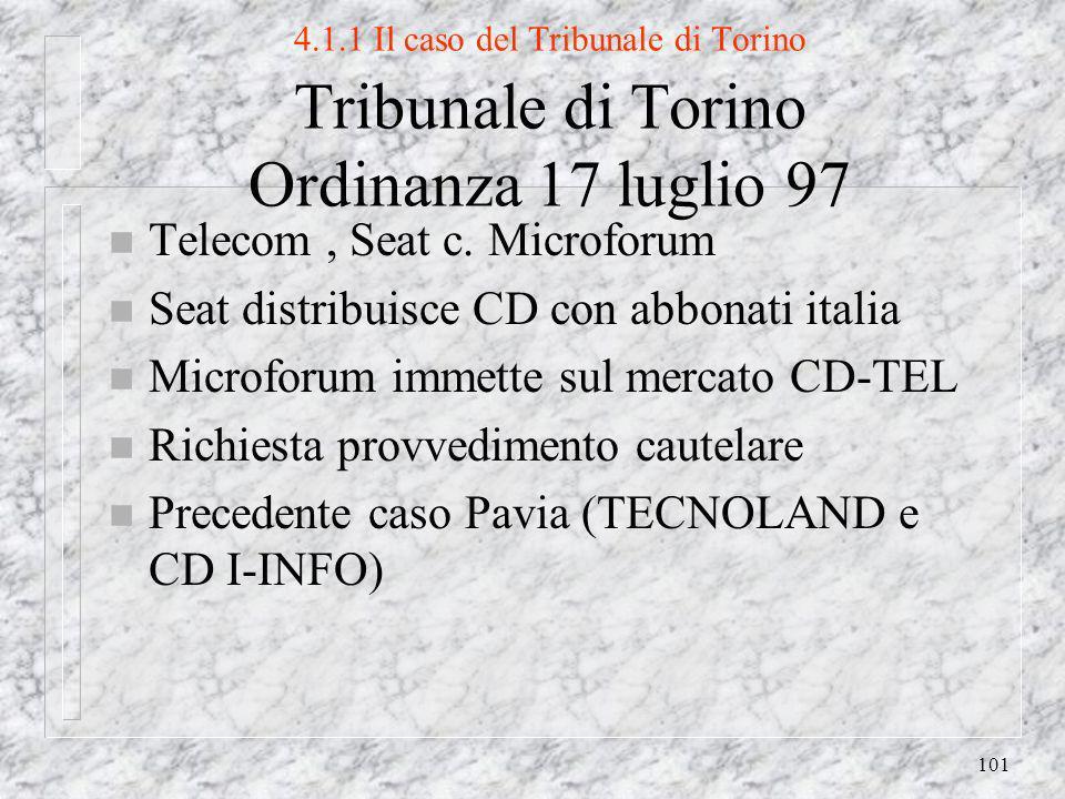 101 4.1.1 Il caso del Tribunale di Torino Tribunale di Torino Ordinanza 17 luglio 97 n Telecom, Seat c.