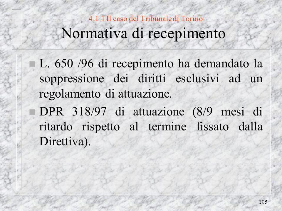 105 4.1.1 Il caso del Tribunale di Torino Normativa di recepimento n L.