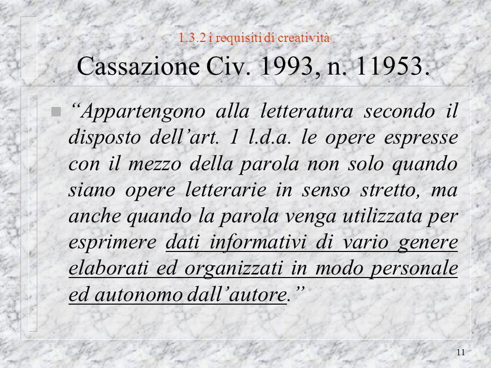11 1.3.2 i requisiti di creatività Cassazione Civ.