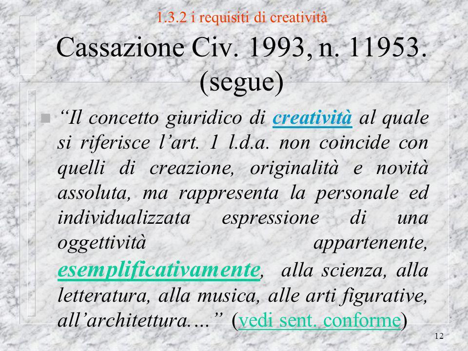 12 1.3.2 i requisiti di creatività Cassazione Civ.