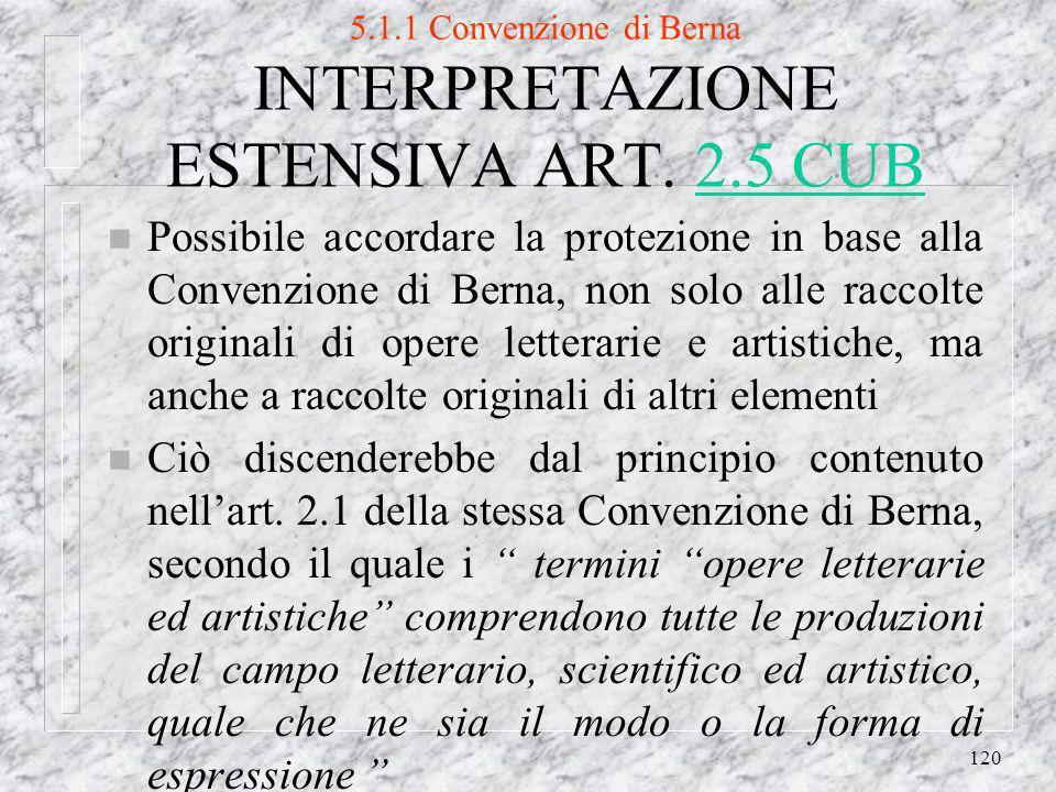 120 5.1.1 Convenzione di Berna INTERPRETAZIONE ESTENSIVA ART.