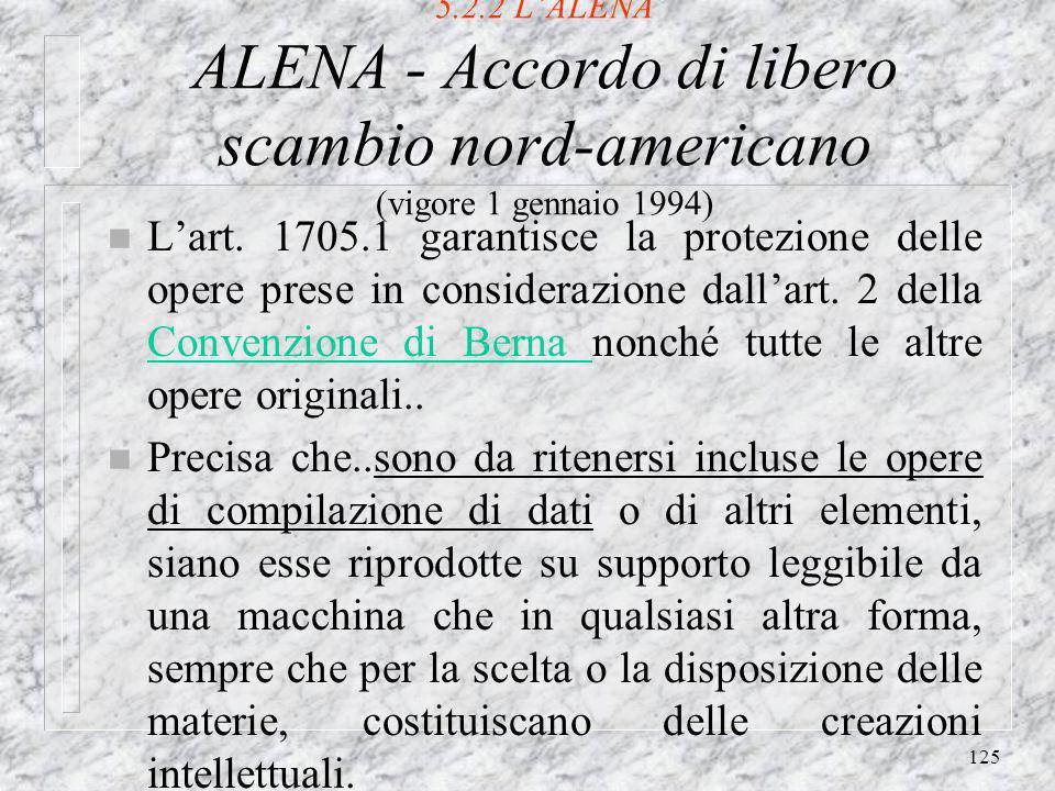 125 5.2.2 LALENA ALENA - Accordo di libero scambio nord-americano (vigore 1 gennaio 1994) n Lart.