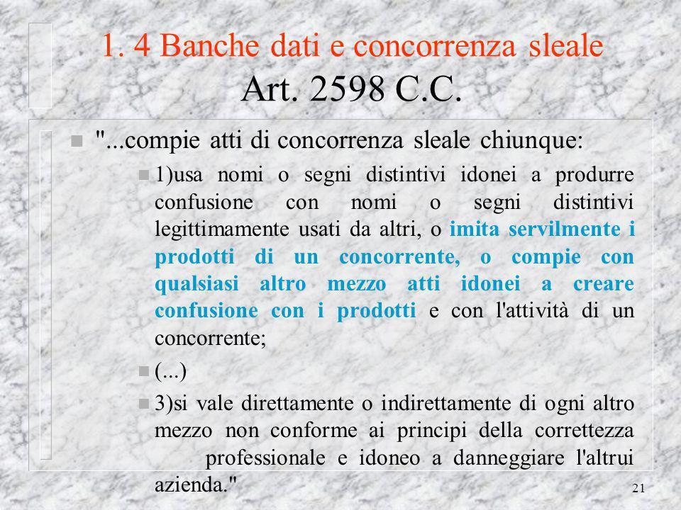 21 1. 4 Banche dati e concorrenza sleale Art. 2598 C.C.