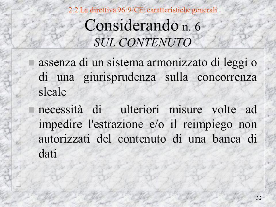 32 2.2 La direttiva 96/9/CE: caratteristiche generali Considerando n.