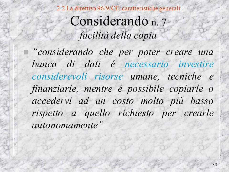 33 2.2 La direttiva 96/9/CE: caratteristiche generali Considerando n.