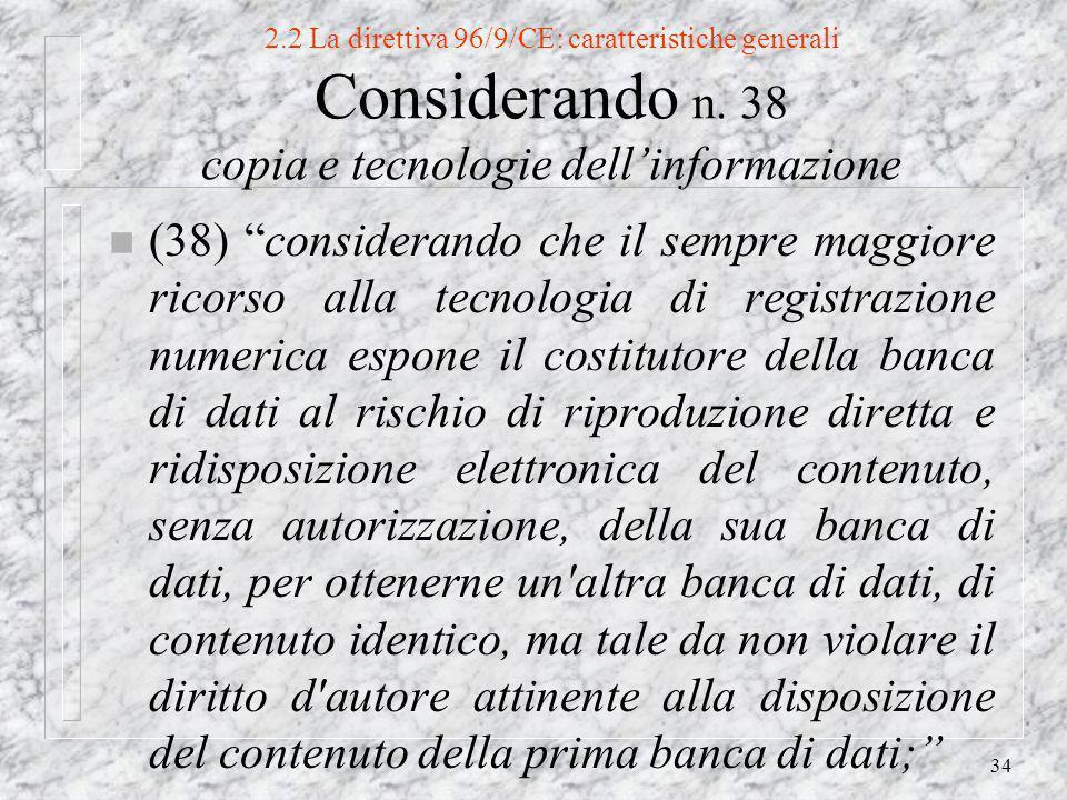 34 2.2 La direttiva 96/9/CE: caratteristiche generali Considerando n.
