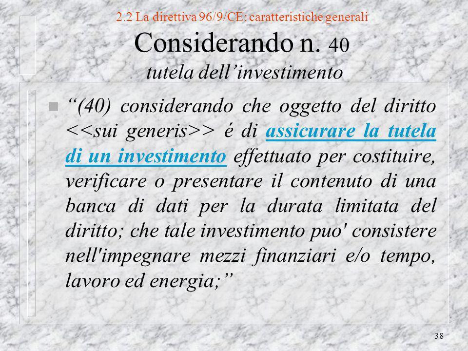 38 2.2 La direttiva 96/9/CE: caratteristiche generali Considerando n.