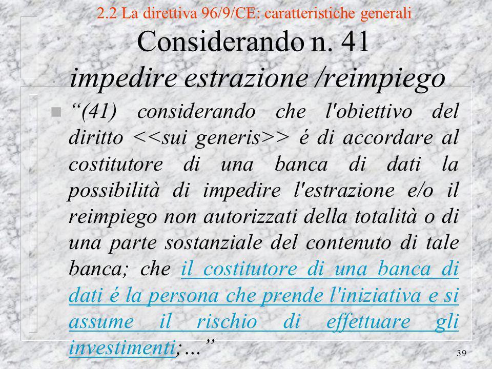 39 2.2 La direttiva 96/9/CE: caratteristiche generali Considerando n.