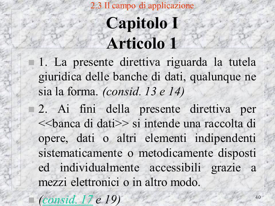 40 2.3 Il campo di applicazione Capitolo I Articolo 1 n 1.