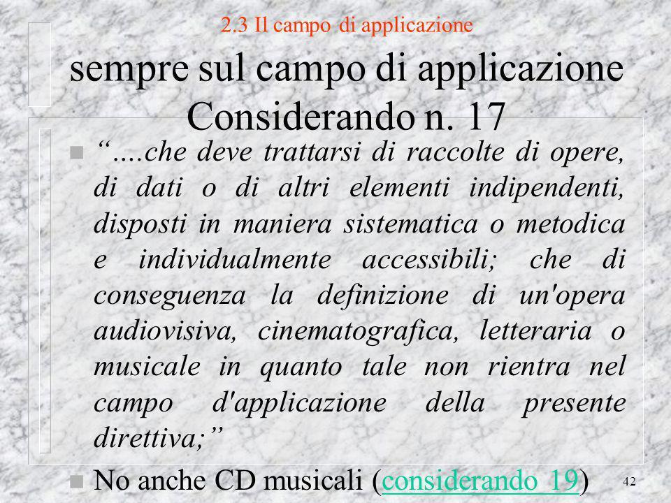 42 2.3 Il campo di applicazione sempre sul campo di applicazione Considerando n.