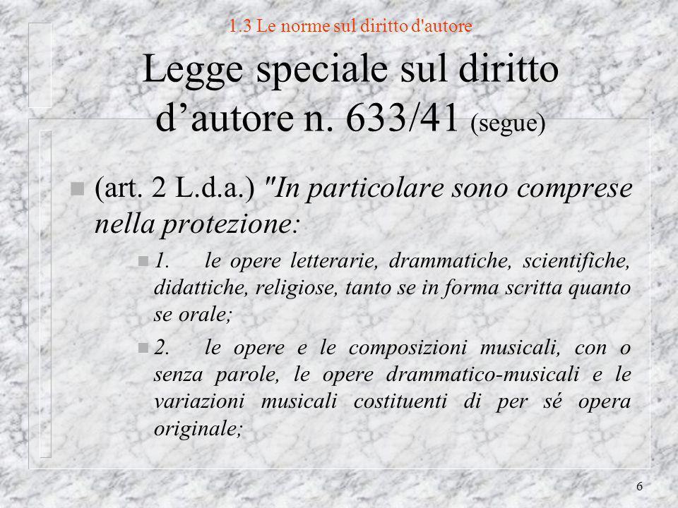 6 1.3 Le norme sul diritto d autore Legge speciale sul diritto dautore n.