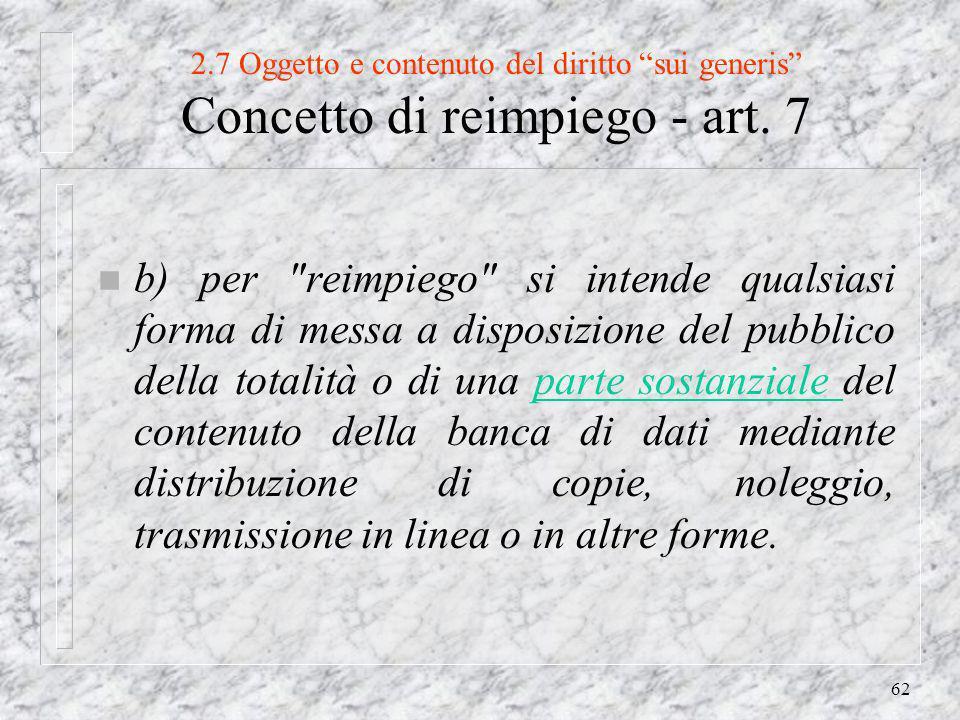 62 2.7 Oggetto e contenuto del diritto sui generis Concetto di reimpiego - art.