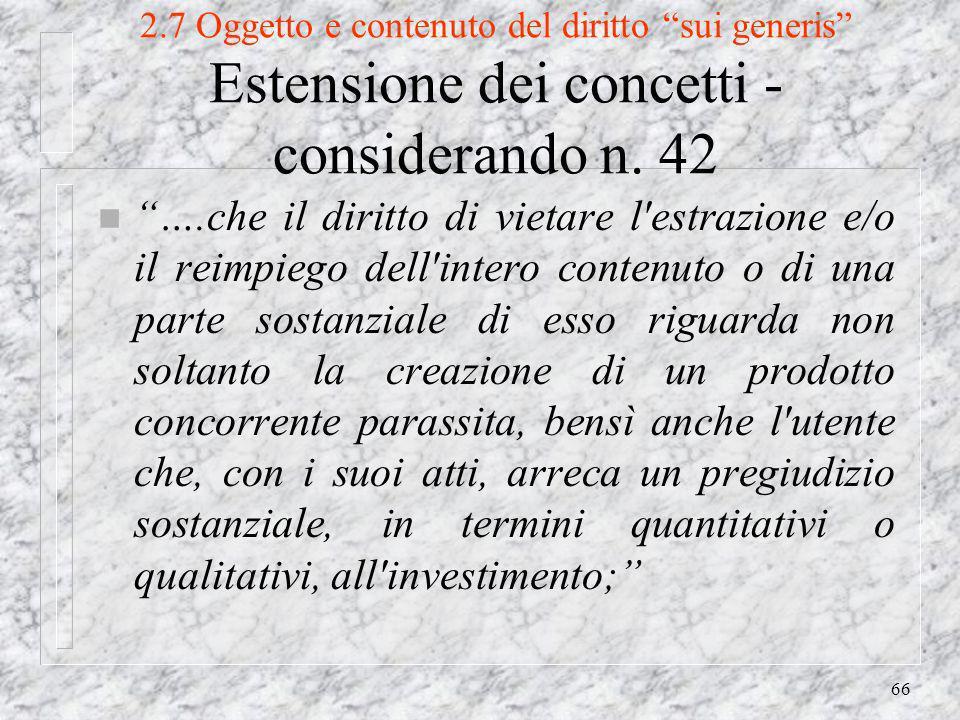 66 2.7 Oggetto e contenuto del diritto sui generis Estensione dei concetti - considerando n.