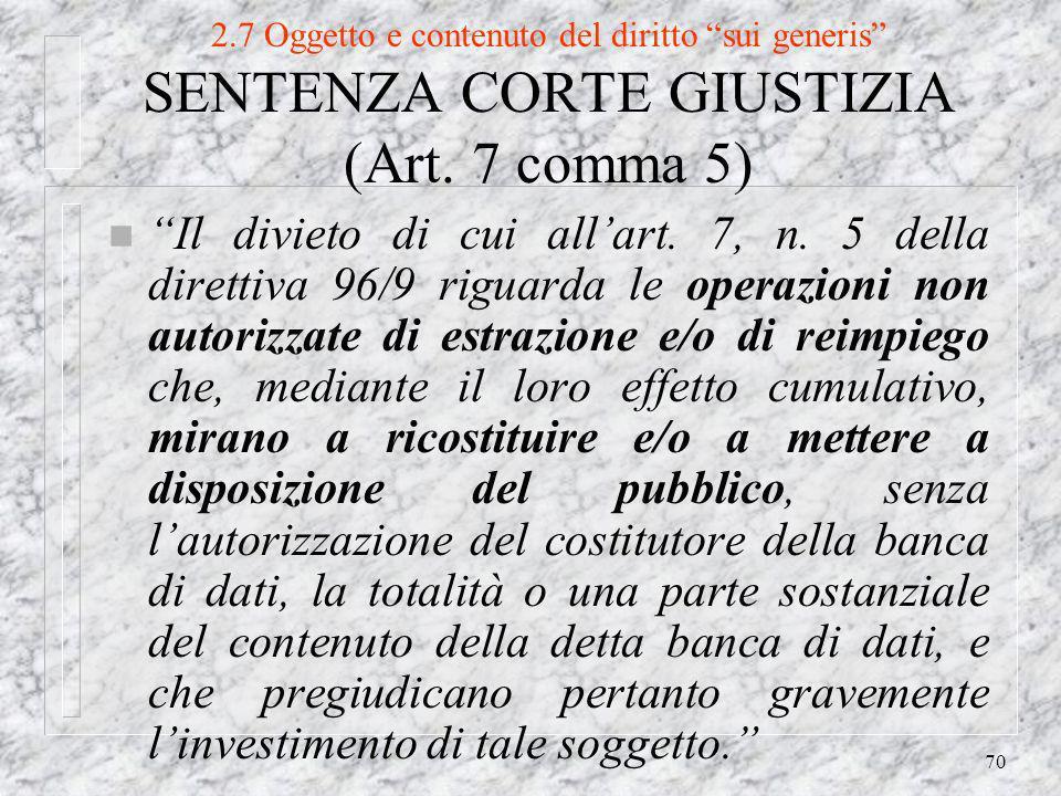 70 2.7 Oggetto e contenuto del diritto sui generis SENTENZA CORTE GIUSTIZIA (Art.