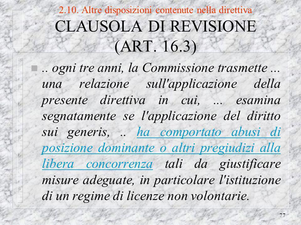 77 2.10. Altre disposizioni contenute nella direttiva CLAUSOLA DI REVISIONE (ART.