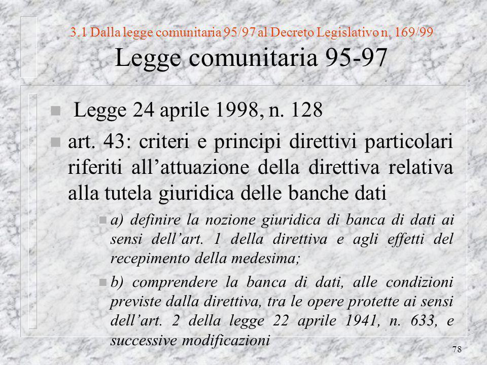 78 3.1 Dalla legge comunitaria 95/97 al Decreto Legislativo n.