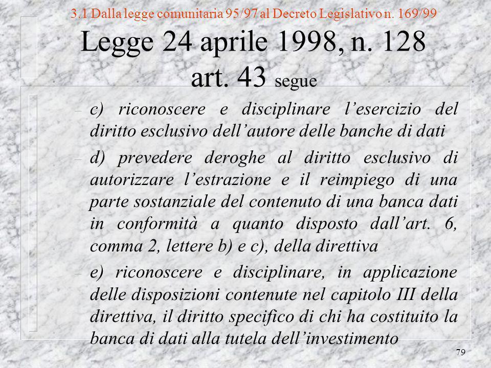 79 3.1 Dalla legge comunitaria 95/97 al Decreto Legislativo n.