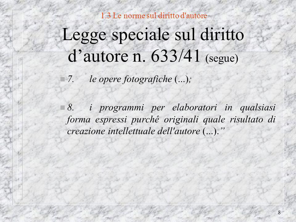 8 1.3 Le norme sul diritto d autore Legge speciale sul diritto dautore n.