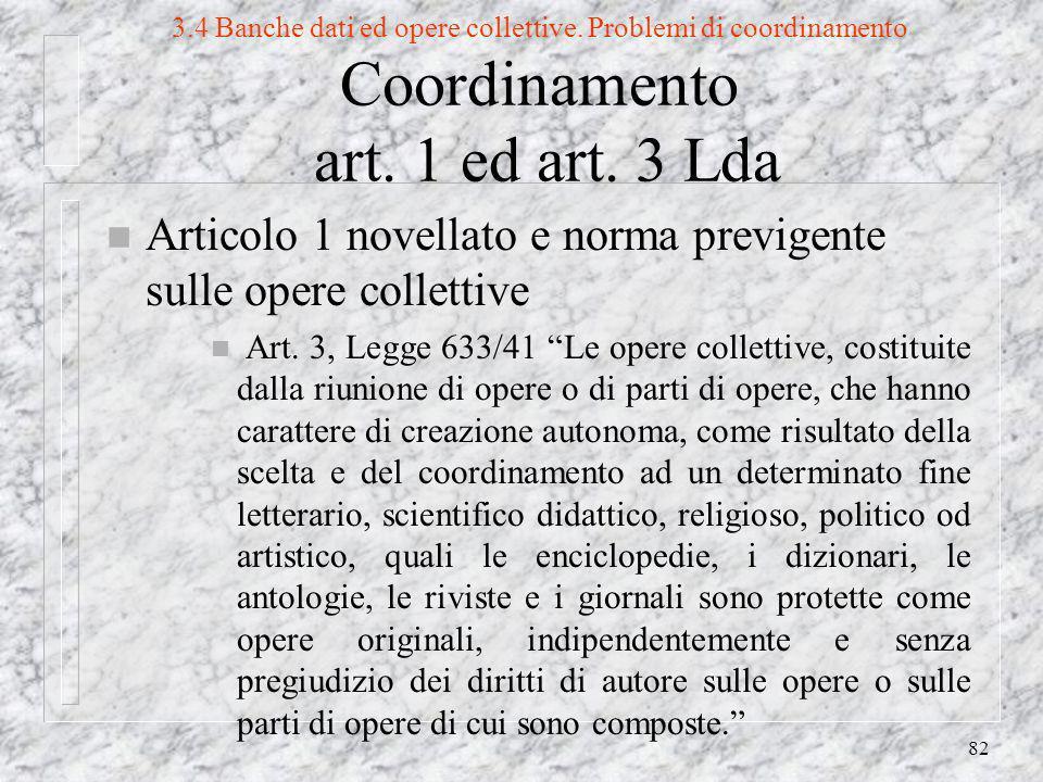 82 3.4 Banche dati ed opere collettive. Problemi di coordinamento Coordinamento art.