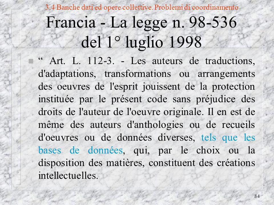 84 3.4 Banche dati ed opere collettive. Problemi di coordinamento Francia - La legge n.