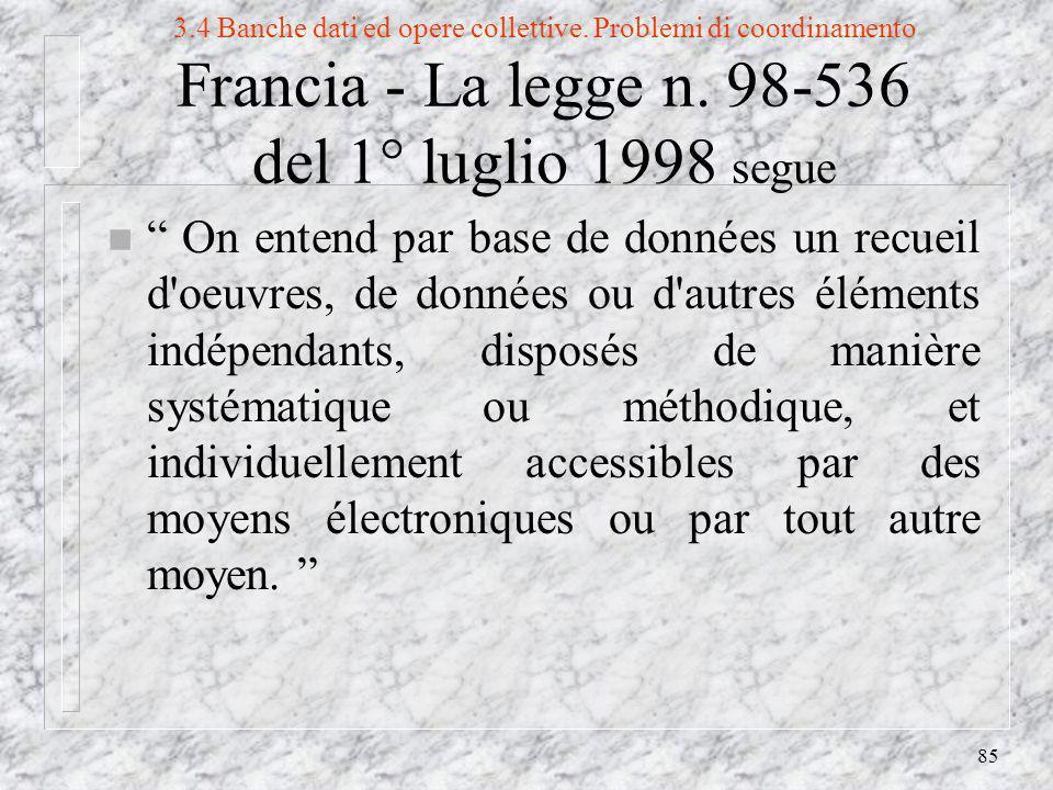85 3.4 Banche dati ed opere collettive. Problemi di coordinamento Francia - La legge n.