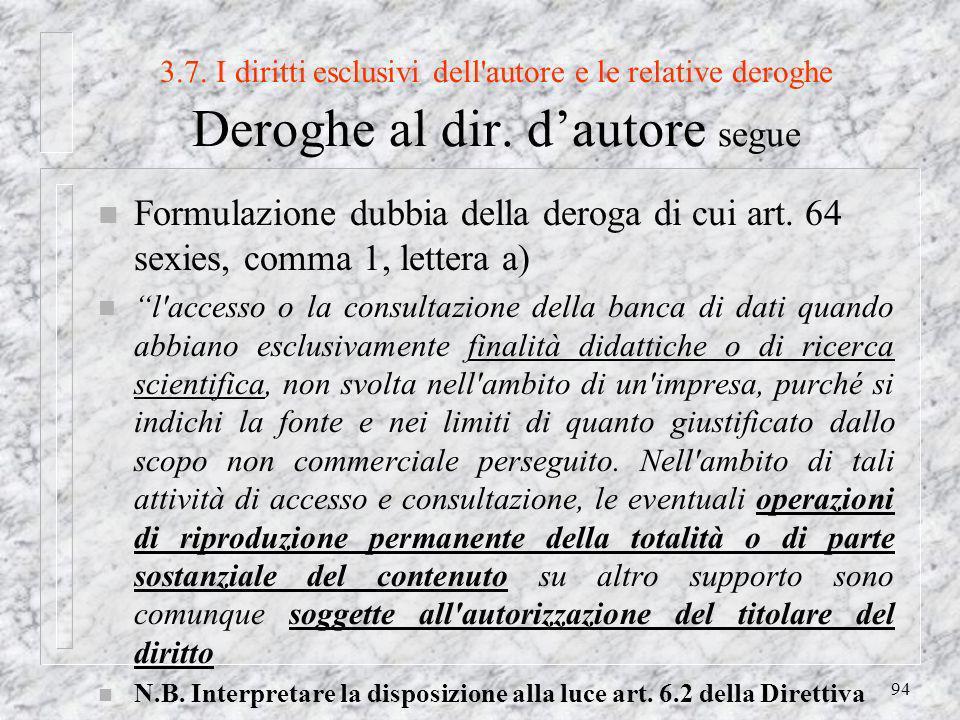 94 3.7. I diritti esclusivi dell autore e le relative deroghe Deroghe al dir.