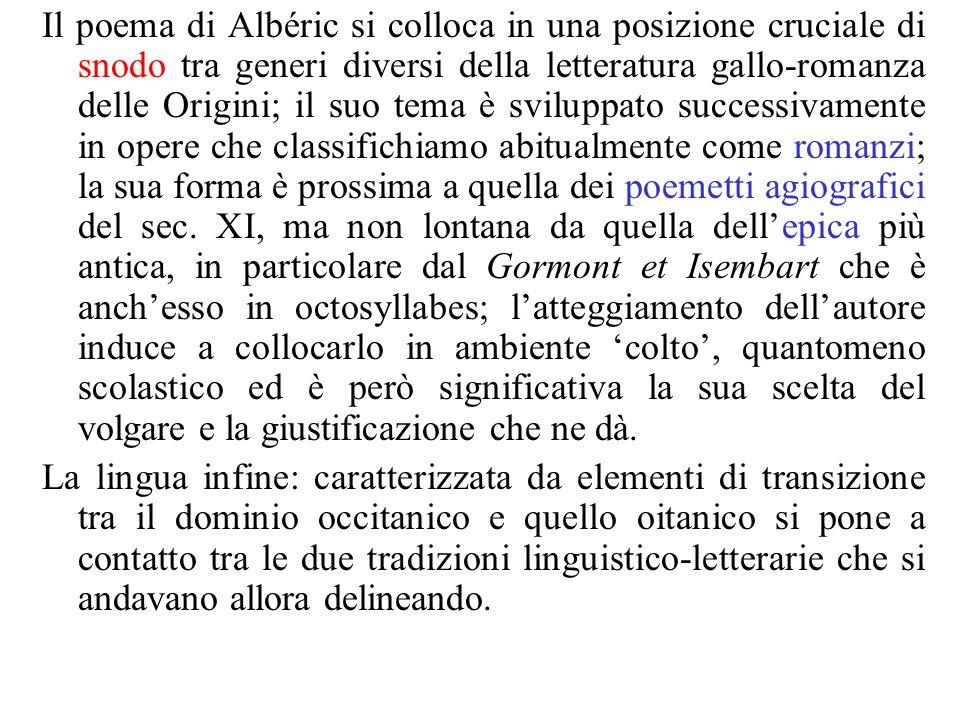 Il poema di Albéric si colloca in una posizione cruciale di snodo tra generi diversi della letteratura gallo-romanza delle Origini; il suo tema è svil