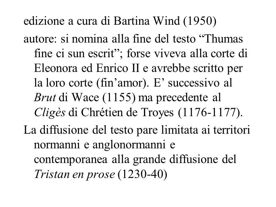 edizione a cura di Bartina Wind (1950) autore: si nomina alla fine del testo Thumas fine ci sun escrit; forse viveva alla corte di Eleonora ed Enrico