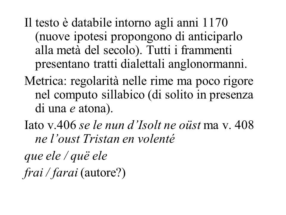 Il testo è databile intorno agli anni 1170 (nuove ipotesi propongono di anticiparlo alla metà del secolo). Tutti i frammenti presentano tratti dialett