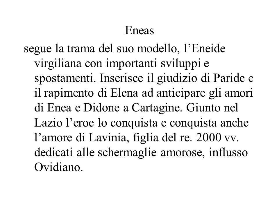 Eneas segue la trama del suo modello, lEneide virgiliana con importanti sviluppi e spostamenti. Inserisce il giudizio di Paride e il rapimento di Elen