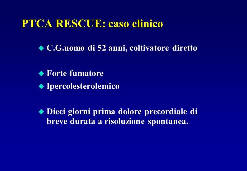 PTCA RESCUE: caso clinico u C.G.uomo di 52 anni, coltivatore diretto u Forte fumatore u Ipercolesterolemico u Dieci giorni prima dolore precordiale di