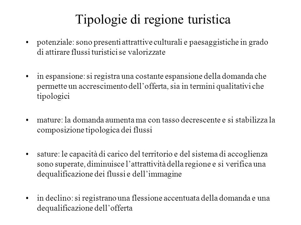 Tipologie di regione turistica potenziale: sono presenti attrattive culturali e paesaggistiche in grado di attirare flussi turistici se valorizzate in