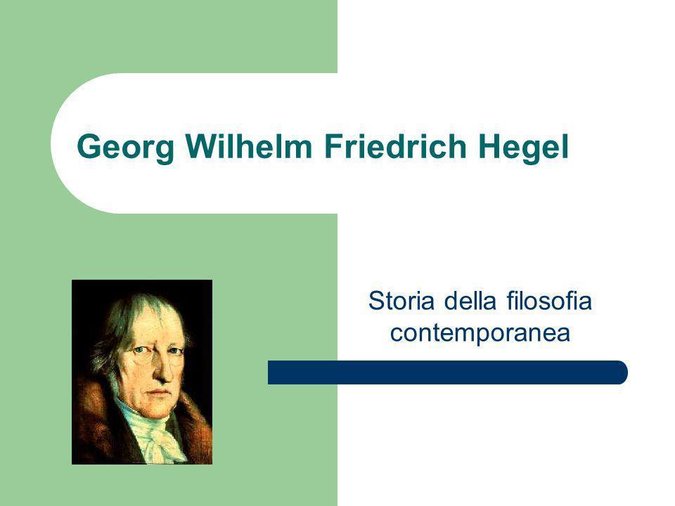 Georg Wilhelm Friedrich Hegel Storia della filosofia contemporanea