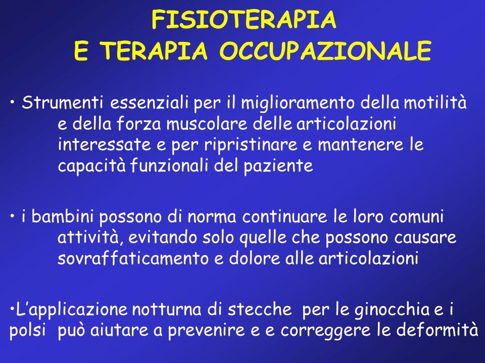 FISIOTERAPIA Strumenti essenziali per il miglioramento della motilità e della forza muscolare delle articolazioni interessate e per ripristinare e man