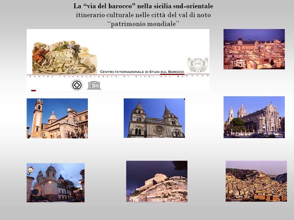 La via del barocco nella sicilia sud-orientale itinerario culturale nelle città del val di noto patrimonio mondiale