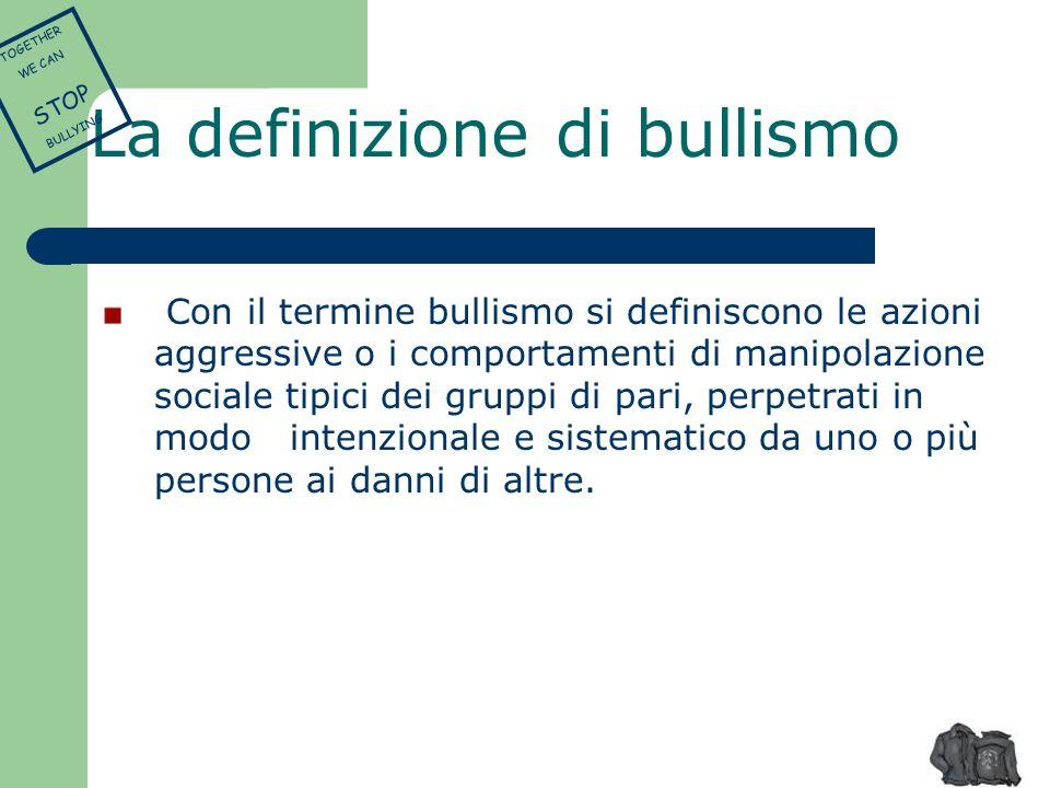 Con il termine bullismo si definiscono le azioni aggressive o i comportamenti di manipolazione sociale tipici dei gruppi di pari, perpetrati in modo i