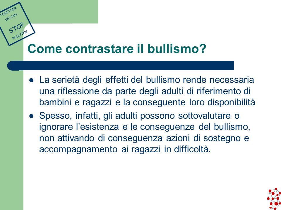 Come contrastare il bullismo? La serietà degli effetti del bullismo rende necessaria una riflessione da parte degli adulti di riferimento di bambini e