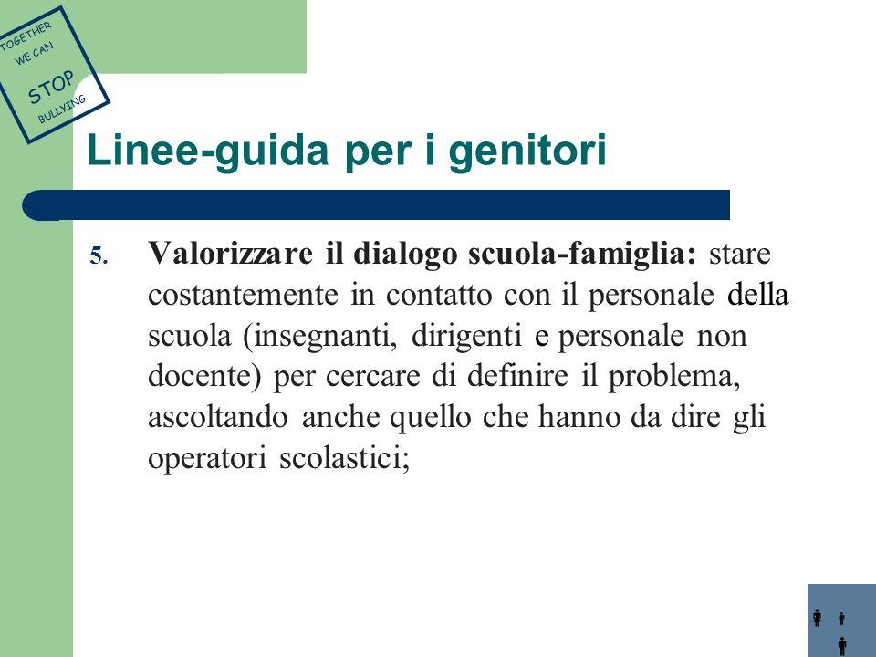 Linee-guida per i genitori 5. Valorizzare il dialogo scuola-famiglia: stare costantemente in contatto con il personale della scuola (insegnanti, dirig