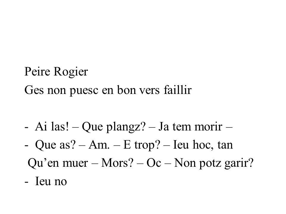 Peire Rogier Ges non puesc en bon vers faillir - Ai las.
