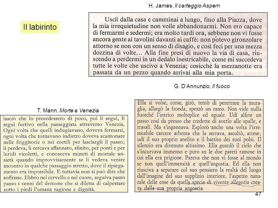 47 H. James, Il carteggio Aspern G. DAnnunzio, Il fuoco T. Mann, Morte a Venezia Il labirinto